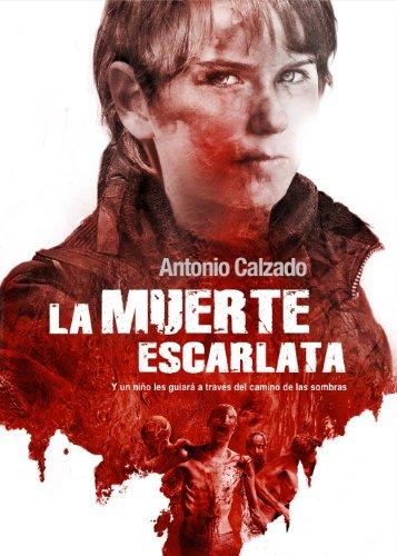 Descargar Libro La Muerte Escarlata Antonio Calzado