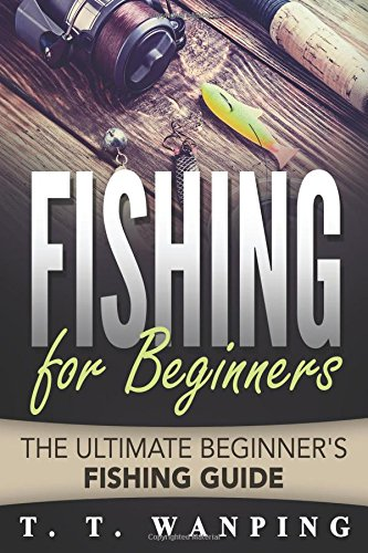 Download pdf fishing for beginners a beginner 39 s guide for Beginners guide to fishing