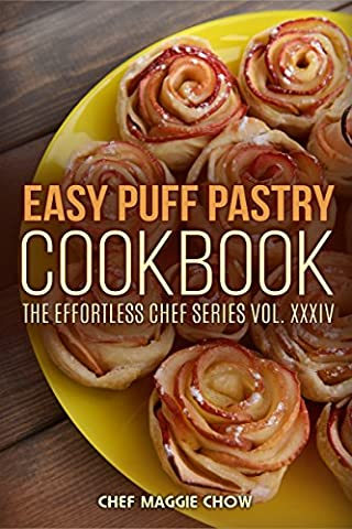 Easy Puff Pastry Cookbook (Puff Pastry Cookbook, Puff Pastry Recipes, Puff Pastries, Puff Pastry Ideas, Easy Puff Pastry Cookbook 1)