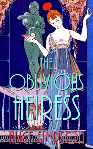 The Oblivious Heiress: A Jane Carter Historical Cozy (Jane Carter Historical Cozy Mysteries Book 4) by [Simpson, Alice]