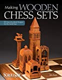 Making Wooden Chess Sets: 15 One-of-a-Kind Designs for the Scroll Saw (Scroll Saw Woodworking & Crafts Book)