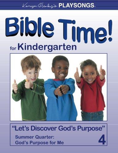 PLAYSONGS Bible Time for Kindergarten, Summer Quarter: God's Purpose for Me (PLAYSONGS Bible Time Curriculum) pdf epub