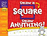 Draw a Square, Draw Anything!, Chris Hart, 1933027703