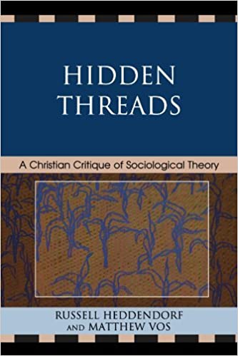 Hidden Threads: A Christian Critique of Sociological Theory by Russell Heddendorf (2009-12-08)