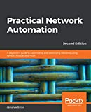 Practical Network Automation: A beginner's guide to