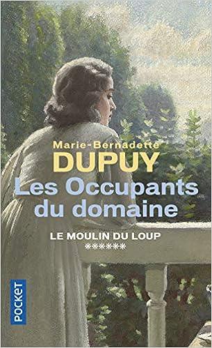 Le Moulin du Loup - Tome 6 : Les Occupants du domaine de Marie-Bernadette Dupuy 51JpdZVGjgL._SX303_BO1,204,203,200_
