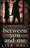 Between You and Me: A psychological thriller with a twist you won't see coming