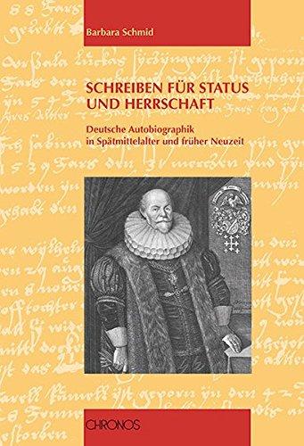 Schreiben für Status und Herrschaft: Deutsche Autobiographik in Spätmittelalter und früher Neuzeit Taschenbuch – 1. März 2006 Barbara Schmid Chronos 3034007655 Lexika
