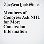 Members of Congress Ask NHL for More Concussion Information | John Branch
