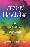 Energy Medicine: A Collective Approach