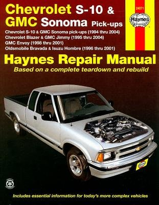 Haynes Chevrolet S-10 & GMC Sonoma Pick-Ups( Chevrolet S-10 & GMC Sonoma Pick-Ups (1994 Thru 2004) Chevrolet Blazer & GMC Jimmy (1995 Thru 2004) GMC E)[HAYN CHEV S-10 & GMC SONOMA PI][Paperback]
