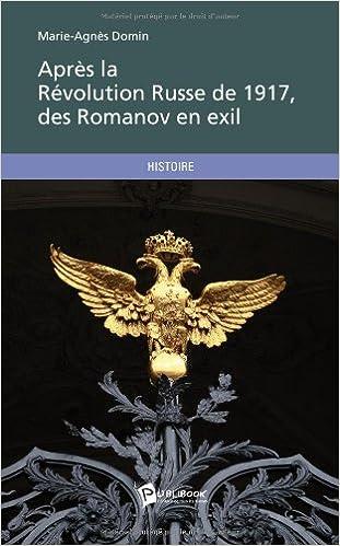 Lire Après la Révolution Russe de 1917, des Romanov en exil epub pdf