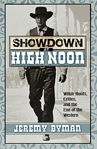 Showdown at High Noon: Witch-Hunts, Critics, and the End of the Western (The Scarecrow Filmmakers Series)]()