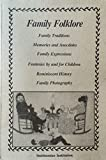 img - for Family Folklore: Family Traditions, Memories & Anecdotes, Family Expressions, Fantasies by and for Children, Reminiscent History, Family Photography book / textbook / text book