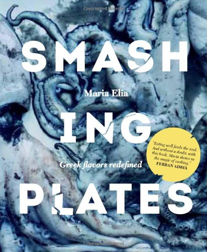 Smashing Plates: Greek Flavors Redefined by Maria Elia