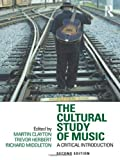 The Cultural Study of Music, , 0415881919