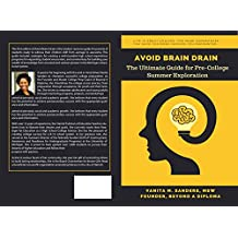 Avoid Brain Drain: The Ultimate Guide for Pre-College Summer Exploration