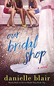 Our Bridal Shop (Match Made in Devon Bridal Shop Book 1)