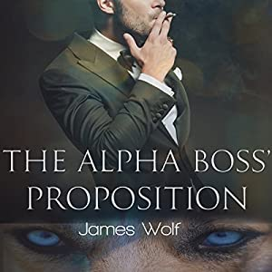 The Alpha Boss' Proposition: An Mpreg Billionaire Alpha Paranormal Shifter Steamy Romance Audiobook