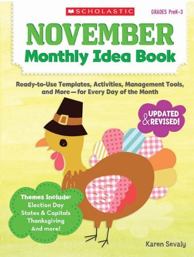 November Monthly Idea Book: Ready-to-Use Templates, Activities, Management Tools, and More - for Every Day of the Month Paperback January 1, (November Monthly Idea Book)