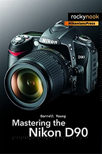 amazon com mastering the nikon d90 9781933952505 darrell young rh amazon com Exploded-View Nikon D90 Nikon D90 Battery Packs