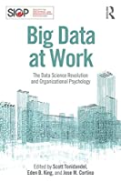 Big Data at Work: The Data Science Revolution and Organizational Psychology Front Cover