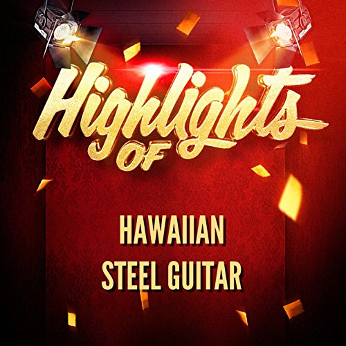 Highlights of Hawaiian Steel Guitar
