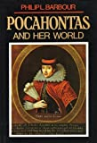 img - for Pocahontas and Her World; A Chronicle of America's First Settlement in Which Is Related the Story of the Indians and the Englishmen, Particularly capt book / textbook / text book