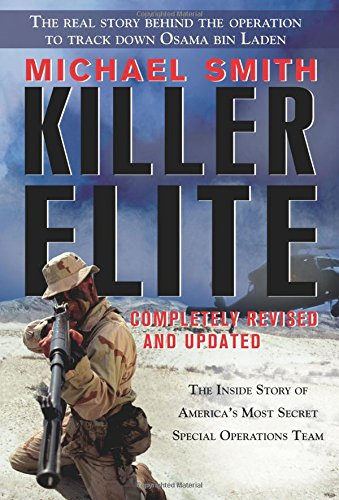 Read Online Killer Elite: Completely Revised and Updated: The Inside Story of America's Most Secret Special Operations Team pdf