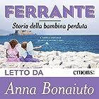 Storia della bambina perduta (L'amica geniale 4) | Livre audio Auteur(s) : Elena Ferrante Narrateur(s) : Anna Bonaiuto