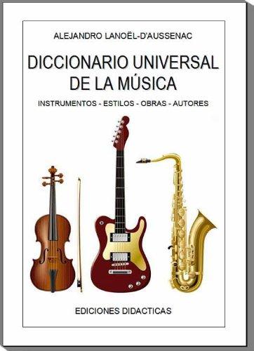 DICCIONARIO UNIVERSAL DE LA MÚSICA (EDICIONES DIDÁCTICAS nº 1) (Spanish Edition)