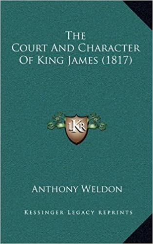 Book The Court And Character Of King James (1817)