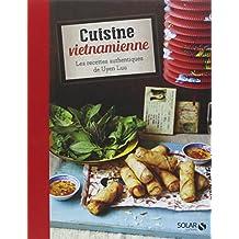 Cuisine vietnamienne: Les recettes authentiques de Uyen Luu