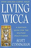 img - for Living Wicca: A Further Guide for the Solitary Practitioner (Llewellyn's Practical Magick) book / textbook / text book