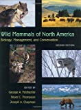 Wild Mammals of North America: Biology, Management, and Conservation