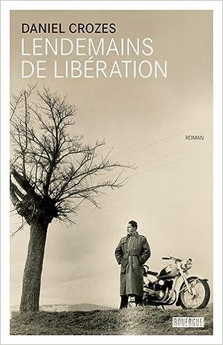 Lendemains de Libération (2017) - Daniel Crozes