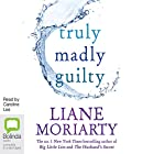 Truly Madly Guilty Audiobook by Liane Moriarty Narrated by Caroline Lee