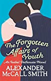 The Forgotten Affairs of Youth: An Isabel Dalhousie Novel.