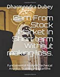 Earn From Stock Market In Short term Without making loss.: Fundamental Analysis Technical Analysis Training Programme