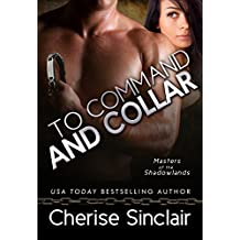 To Command and Collar (Masters of the Shadowlands Book 6)