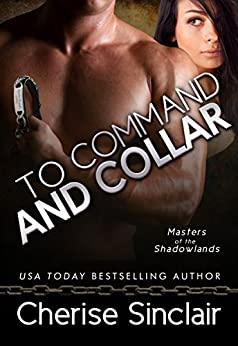 To Command and Collar (Masters of the Shadowlands Book 6) by [Sinclair, Cherise]