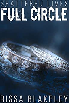 Full Circle (Shattered Lives, Book Five) by [Blakeley, Rissa]