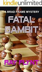 Fatal Gambit (A Brad Frame Mystery Book 8)