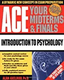 Ace Your Midterms & Finals: Introduction to Psychology (Schaum's Midterms & Finals Series) by Alan Axelrod (1999-05-27)