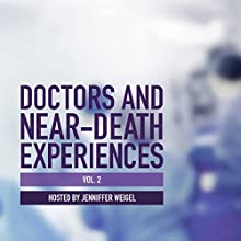 Doctors and Near-Death Experiences, Vol. 2 Audiobook by Jenniffer Weigel Narrated by Jenniffer Weigel