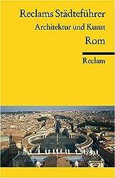 Reclams Städteführer. Architektur und Kunst. Rom