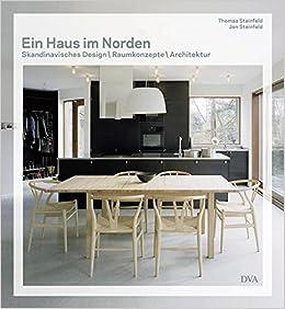 ein haus im norden skandinavisches design raumkonzepte architektur amazon de thomas steinfeld jon steinfeld ba cher