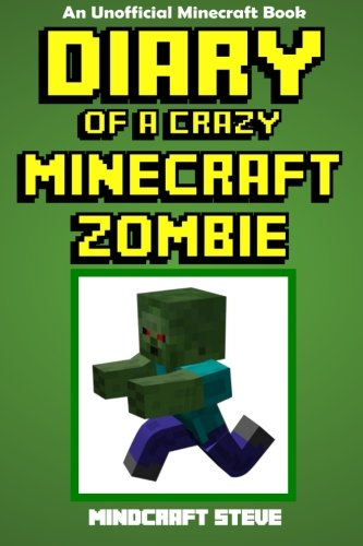 Diary of a Crazy Minecraft Zombie: An Unofficial Minecraft Book ebook