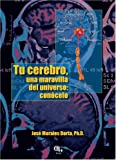 img - for Tu cerebro, una maravilla del universo: conocelo (Spanish Edition) book / textbook / text book