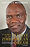 img - for In Search of the Elusive Zimbabwean Dream: An Autobiography of Thought Leadership, Volume I book / textbook / text book